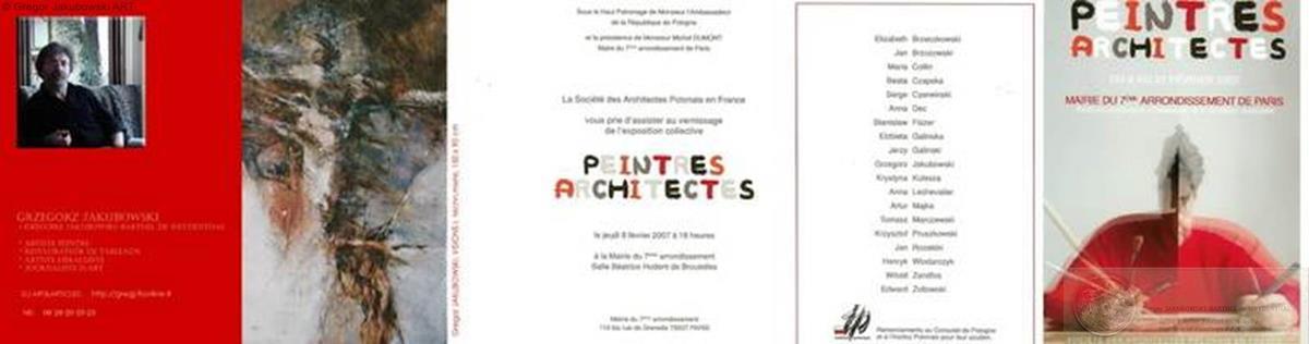 PEINTRES - ARCHITECTES La Societe des Architectes Polonais en France, Mairie du 7e Arrrondissement de PARIS, 8 - 21 II 2007