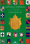ARMORIAL IMPERIAL NAPOLEON III par Philippe LAMARQUE, 2006, iconographie heraldique & reconstruction of coats of arms of the Second Empire : Gregor Jakubowski