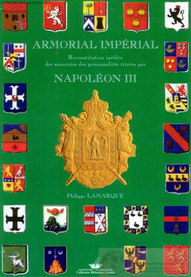 Armorial Imperial Napoleon III par Philippe LAMARQUE, reconstruction of coats of arms of the Second Empire : Gregor Jakubowski