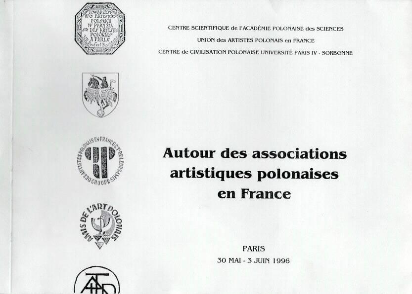 AUTOUR des ASSOCIATIONS ARTISTIQUES POLONAISES en France. Colloque - Exposition - Concert, 1996
