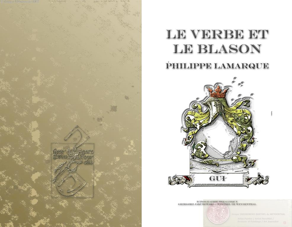 VOYAGE DANS L'HERALDIQUE par Philippe LAMARQUE, Editions COPRUR , STRASBOURG 2013, heraldic & symbolic iconography, coats of arms by Gregor Jakubowski - Frontispis