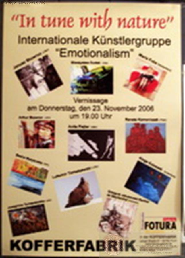 IN TUNE WITH NATURE, Internationale Kuenstlergruppe Emotionalism, galerie in kofferfabrik, Nurenberg-Fuerth, 23 XI 2006- I 2007